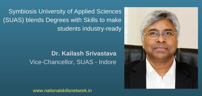 Symbiosis University of Applied Sciences (SUAS) Kailash Srivastava