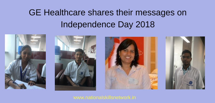 Team members from GE Healthcare share their messages on Independence Day 2018