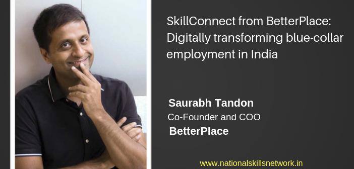 SkillConnect BetterPlace Saurabh Tandon