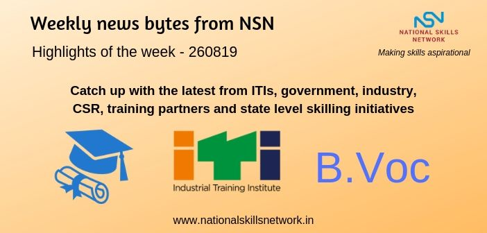 News Bytes from NSN – Quick updates on Skill Development and Vocational Training – 260819