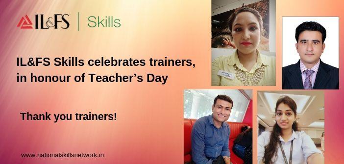 IL&FS Skills celebrates trainers, in honour of Teacher's Day