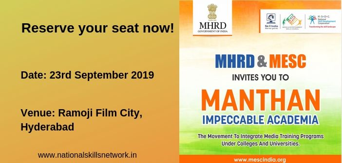 MHRD and Media & Entertainment Sector Skill Council (MESC) partner to conduct Manthan - A workshop for colleges and universities