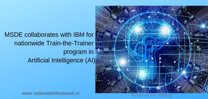 MSDE collaborates with IBM for nationwide Train-the-Trainer program in Artificial Intelligence (AI)