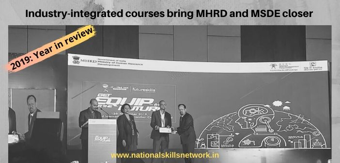 2019 year in review -Industry-integrated courses bring MHRD and MSDE closer