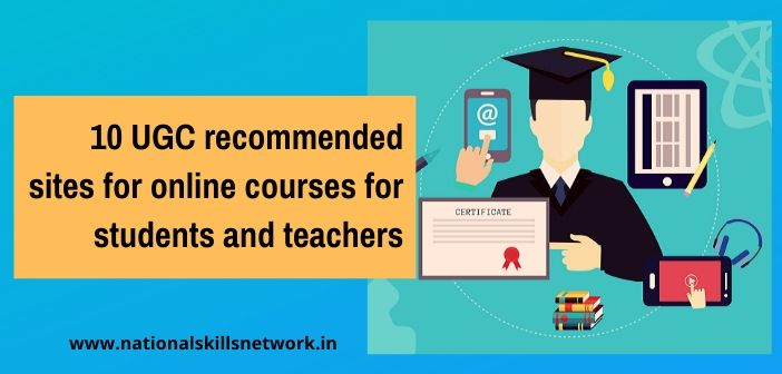 10 UGC recommended sites for online courses for students and teachers