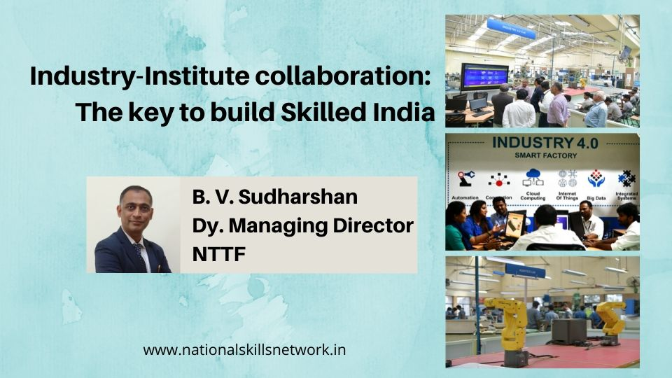Industry-Institute collaboration_ The key to build Skilled India