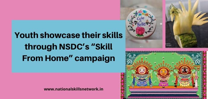 "outh showcase their skills through NSDC's ""Skill From Home"" campaign"