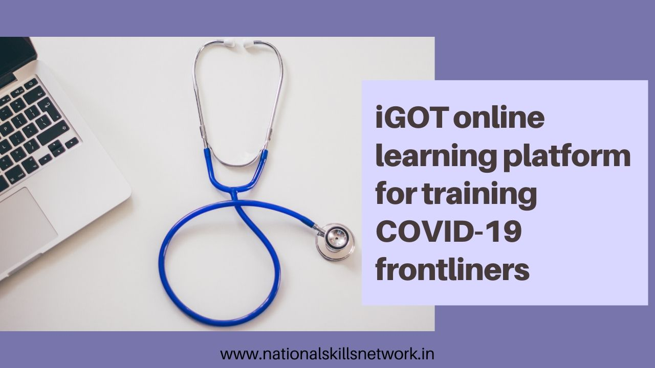 iGOT online learning platform for training COVID-19 frontliners