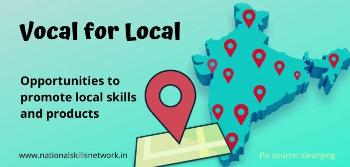 Vocal for Local: An opportunity to boost local skills and products in India