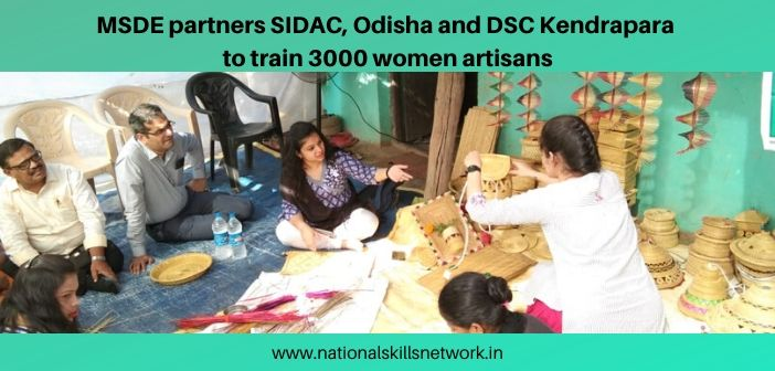 MSDE partners with SIDAC and DSC Kendrapara to train women artisans