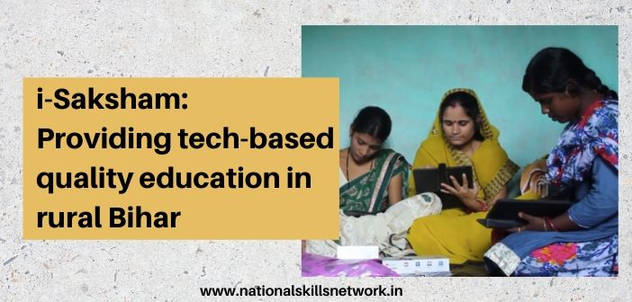 i-Saksham_ Providing Tech-based Quality Education in Rural Bihar