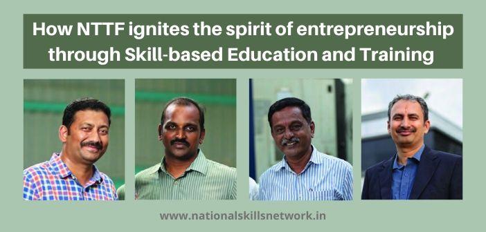 How NTTF ignites the spirit of entrepreneurship through Skill-based Education and Training