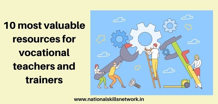 10 most valuable resources for vocational teachers and trainers