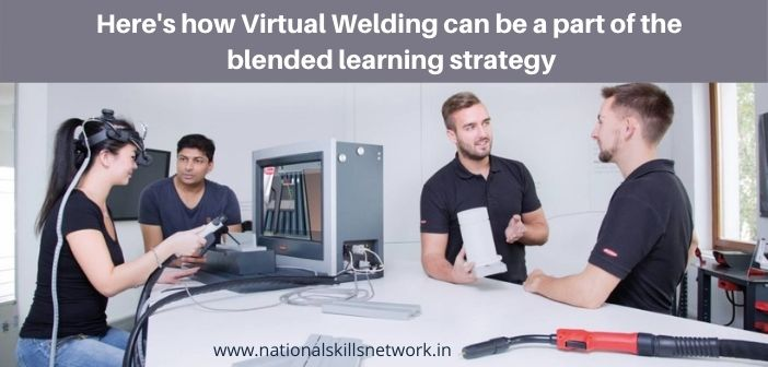 Here's how Virtual Welding can be a part of the blended learning strategy