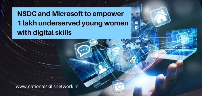 NSDC and Microsoft to empower 1 lakh underserved young women with digital skills