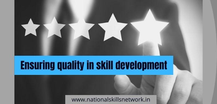 Ensuring quality in skill development