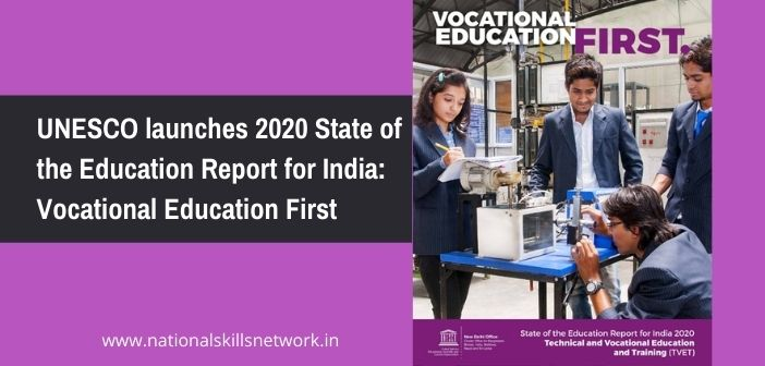 UNESCO launches 2020 State of the Education Report for India: Vocational Education First
