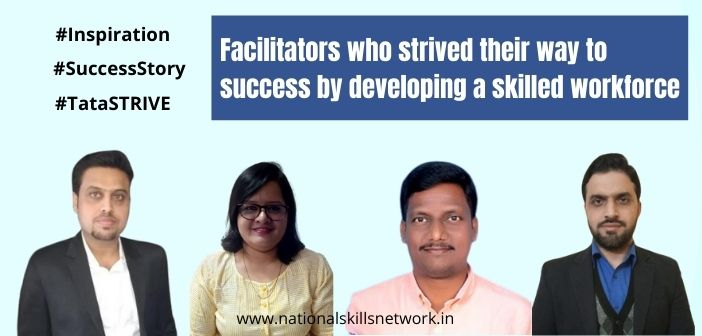 Facilitators who strived their way to success by developing a skilled workforce
