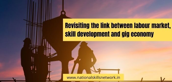 Revisiting the link between labour market, skill development and gig economy