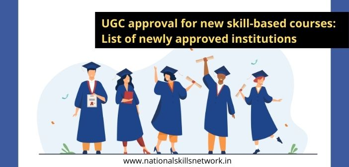 UGC approval for new skill-based courses_ List of Newly Approved Institutions