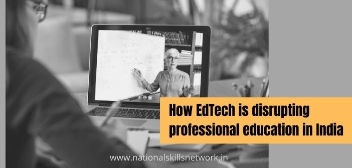 How EdTech is disrupting professional education in India