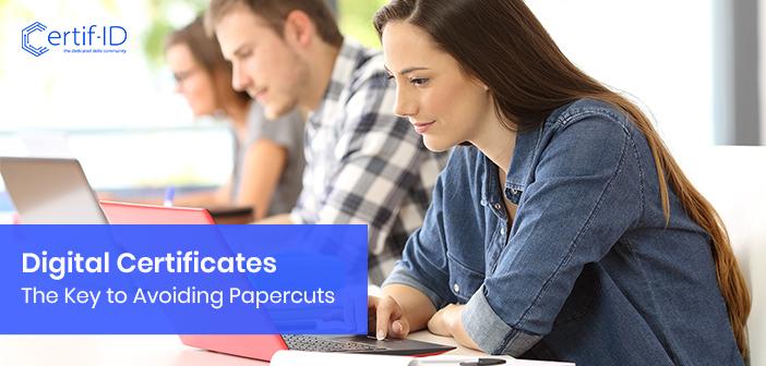 Digital Certificates the key to avoiding papercuts