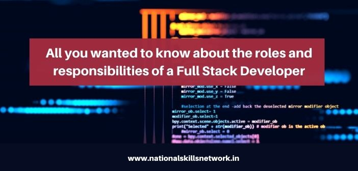 All about the roles and responsibilitites of a Full Stack Developer