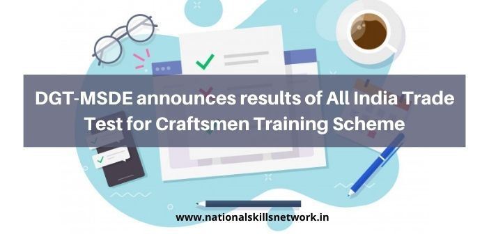 DGT-MSDE announces results of All India Trade Test for Craftsmen Training Scheme