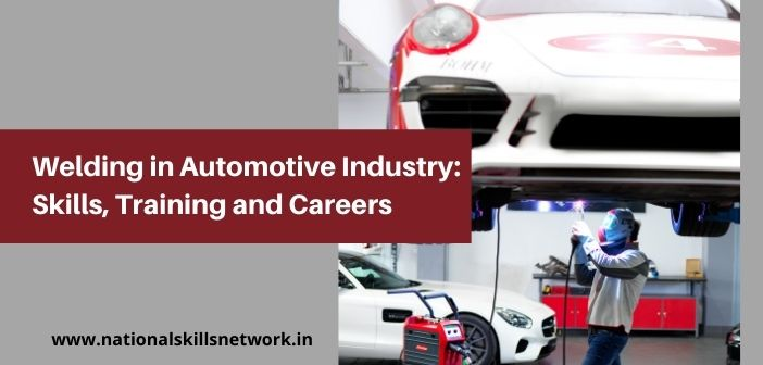 Welding in Automotive Industry Skills, Training and Careers