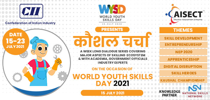 Kaushal Charcha - A virtual event series on the occasion of World Youth Skills Day 2021