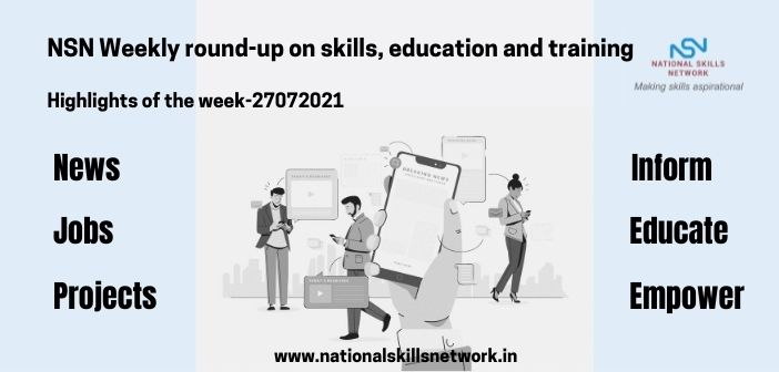 NSN Weekly round-up on skills, education and training- 27072021