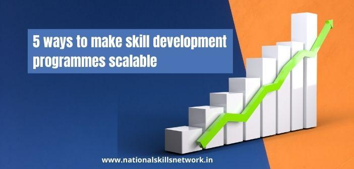 5 ways to make skill development programmes scalable