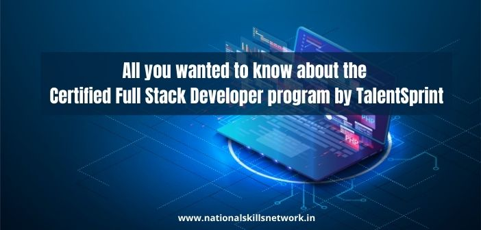 All you wanted to know about the Certified Full Stack Developer program by TalentSprint