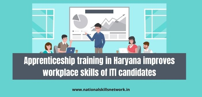 Apprenticeship training in Haryana improves workplace skills of ITI candidates